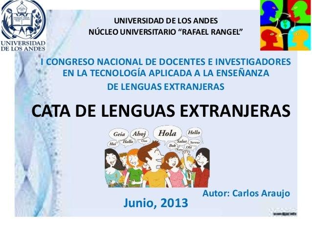 """CATA DE LENGUAS EXTRANJERAS UNIVERSIDAD DE LOS ANDES NÚCLEO UNIVERSITARIO """"RAFAEL RANGEL"""" I CONGRESO NACIONAL DE DOCENTES ..."""