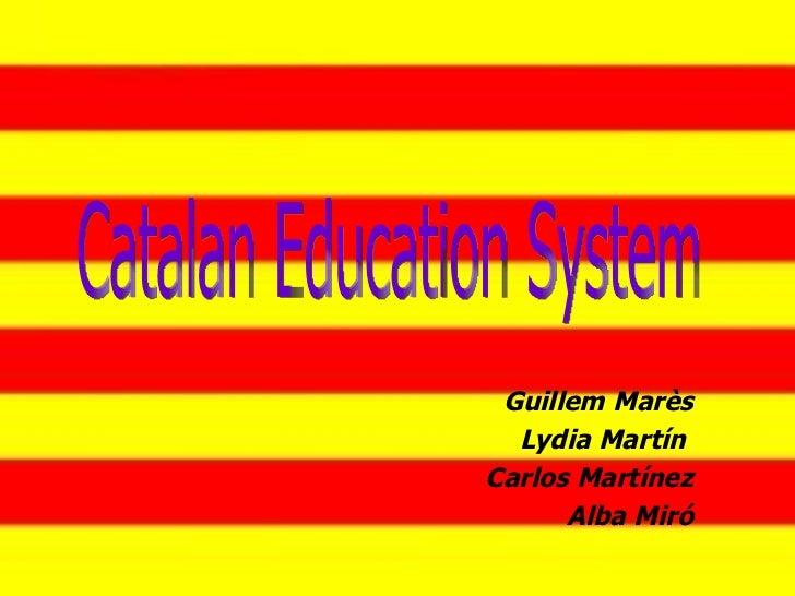 Guillem Marès Lydia Martín  Carlos Martínez Alba Miró Catalan Education System