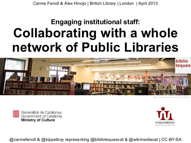 Carme Fenoll & Àlex Hinojo   British Library   London   April 2013                    Engaging institutional staff: Collab...