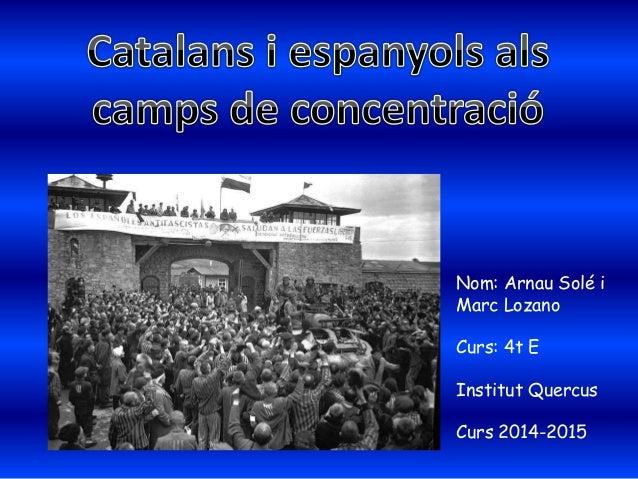 Nom: Arnau Solé i Marc Lozano Curs: 4t E Institut Quercus Curs 2014-2015