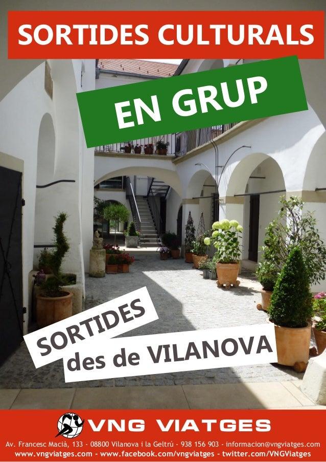 SORTIDES CULTURALS  UP GR N  E  ES ID  RT SO s de VILANOVA de VNG VIATGES Av.@Francesc@Macià,@133@-@08800@Vilanova@i@la@Ge...