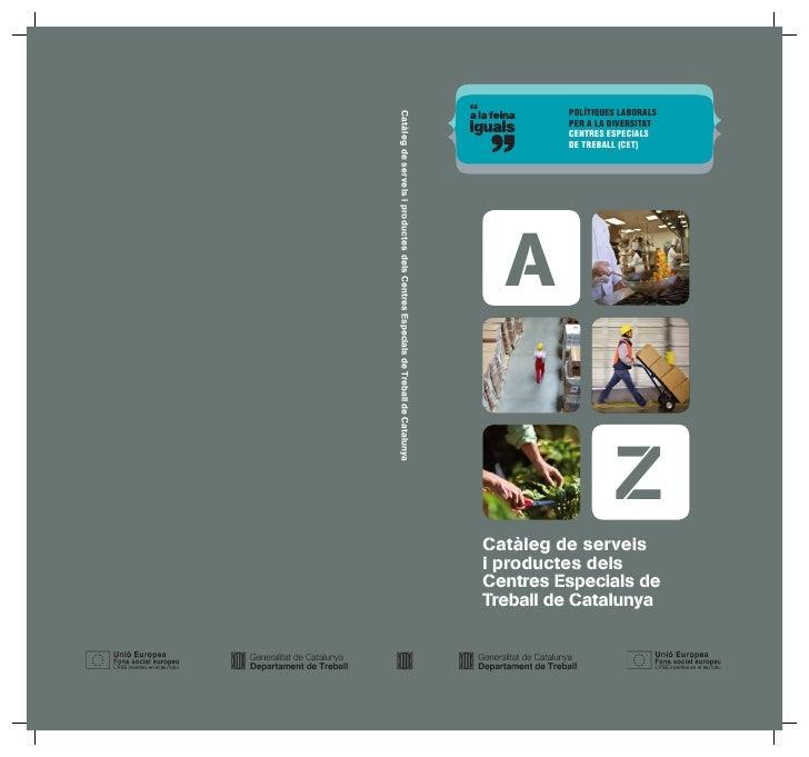 Catàleg de serveis i productes dels Centres Especials de Treball de Catalunya