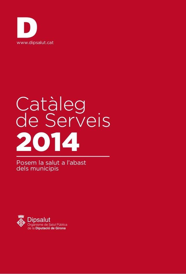 www.dipsalut.cat  Catàleg de Serveis  2014  Posem la salut a l'abast dels municipis