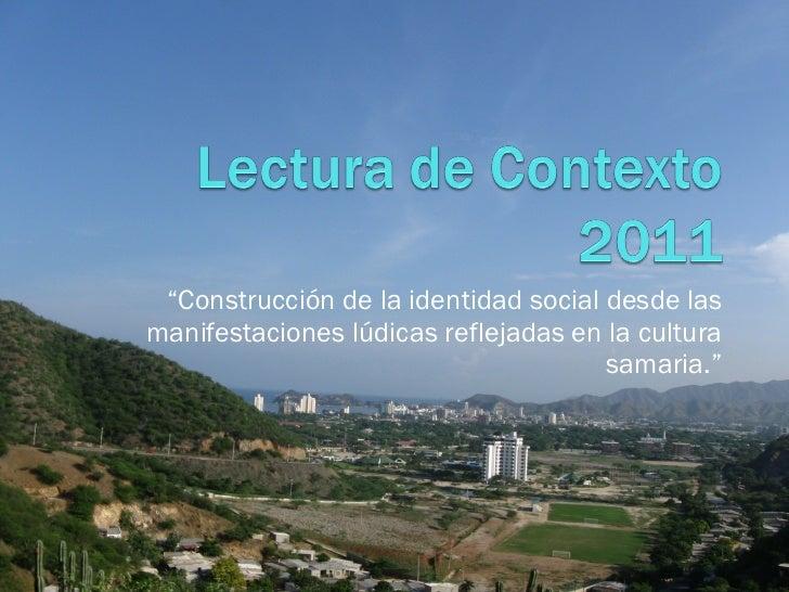 """"""" Construcción de la identidad social desde las manifestaciones lúdicas reflejadas en la cultura samaria."""""""