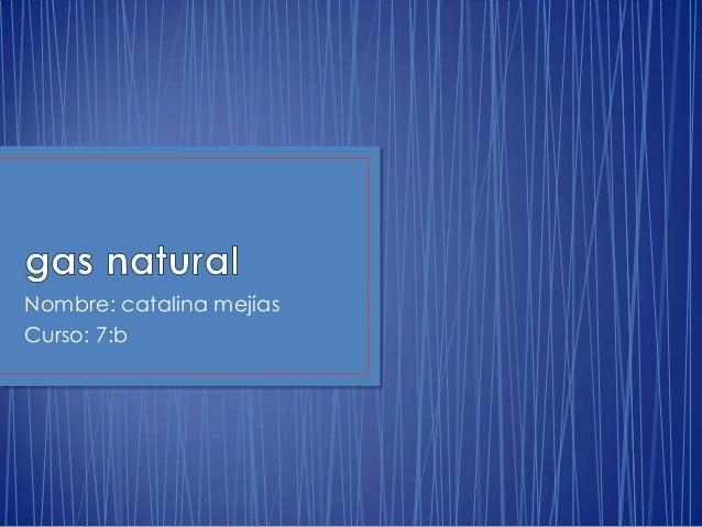 Nombre: catalina mejías Curso: 7:b