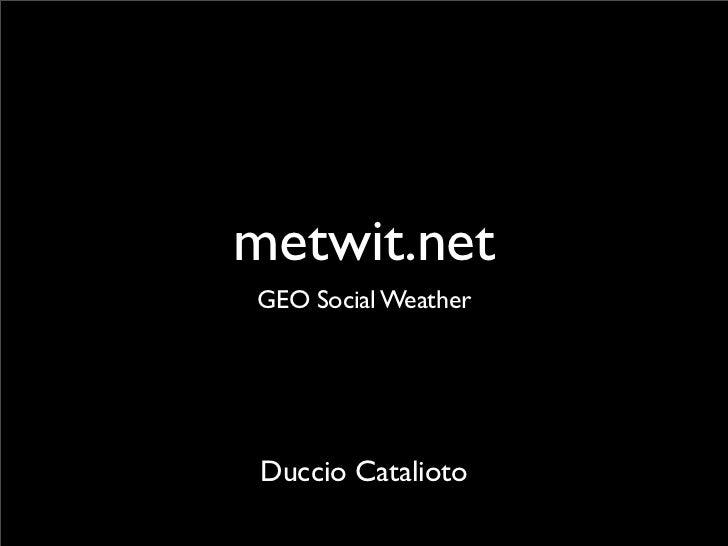 Ignite IBB: Duccio Catalioto - Metwit.net è il GEO SOCIAL NETWORK dedicato al meteo
