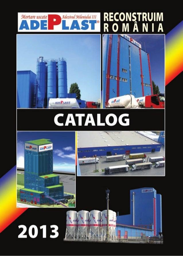 2 3 Despre noi Fondată în anul 1996, ADEPLAST este o companie dinamică prezentă pe piaţa materialelor de construcţii din R...
