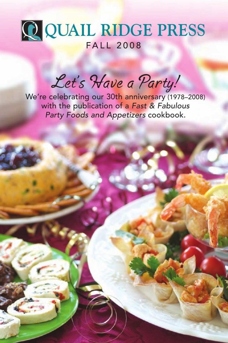 QUAIL RIDGE PRESS                 FA L L 2 0 0 8           Let's Have a Party! We're celebrating our 30th anniversary (197...