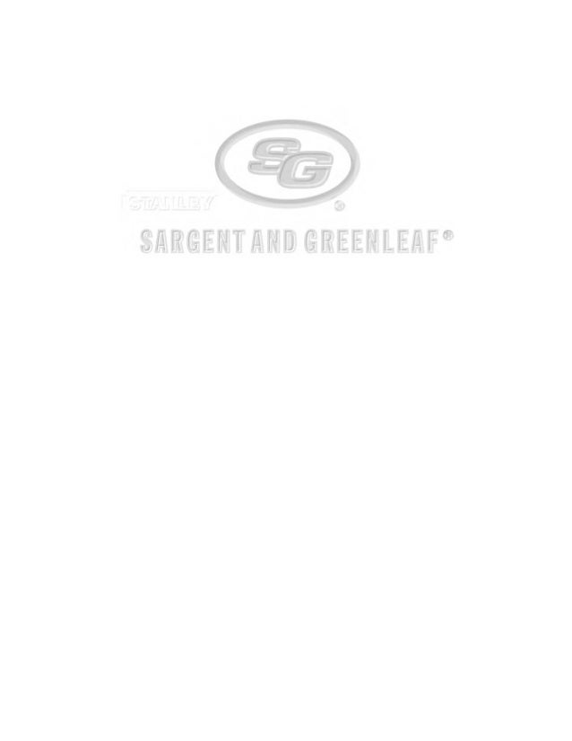 Page 1©2012 Sargent and Greenleaf Revision date: 5/10/2012 SARGENT AND GREENLEAF® A Subsidiary of Stanley Security Solutio...