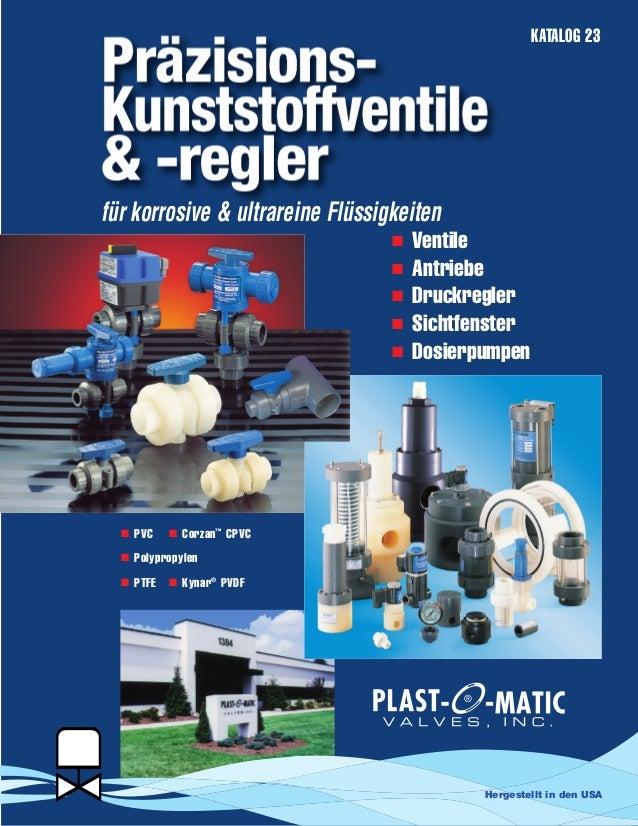 KATALOG 23 für korrosive & ultrareine Flüssigkeiten ® I PVC I Corzan™ CPVC I Polypropylen I PTFE I Kynar® PVDF I Ventile I...