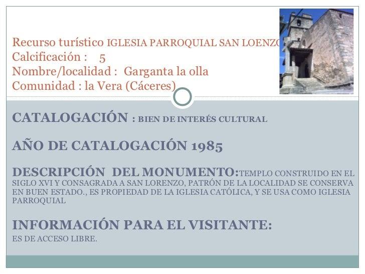 CATALOGACIÓN  :  BIEN DE INTERÉS CULTURAL AÑO DE CATALOGACIÓN 1985 DESCRIPCIÓN  DEL MONUMENTO: TEMPLO CONSTRUIDO EN EL SIG...