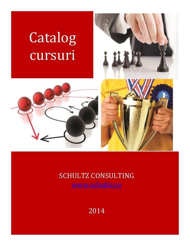 Catalog cursuri Fall  SCHULTZ CONSULTING www.schultz.ro 2014  08