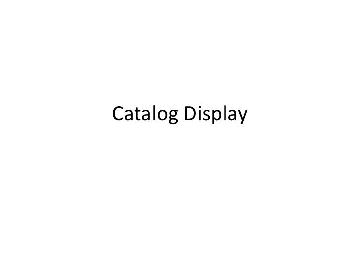 Catalog Display<br />