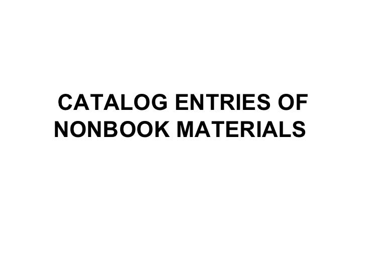 CATALOG ENTRIES OF NONBOOK MATERIALS