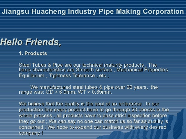 1. Products Steel Tubes & Pipe are our technical maturity products . The basic characteristics are Smooth surface , Mechan...