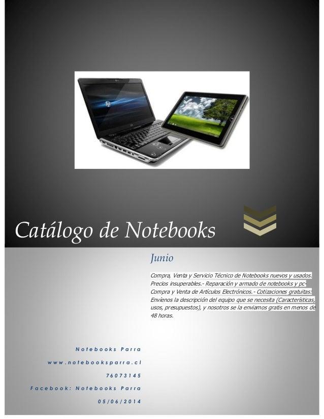 Catálogo de Notebooks N o t e b o o k s P a r r a w w w . n o t e b o o k s p a r r a . c l 7 6 0 7 3 1 4 5 F a c e b o o ...
