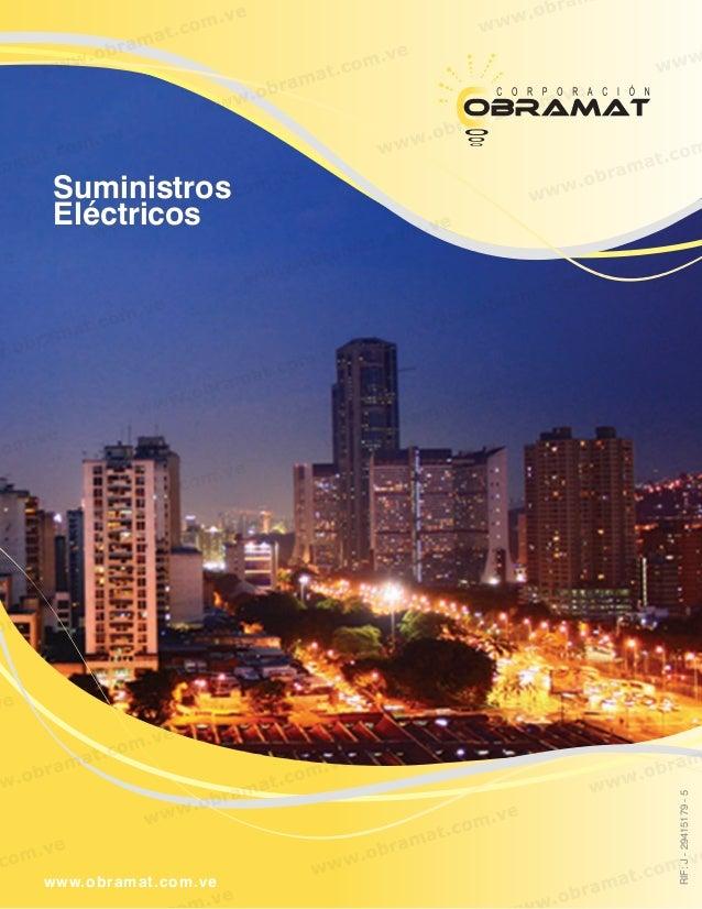 RIF:J-29415179-5 www.obramat.com.ve Suministros Eléctricos Suministros Eléctricos
