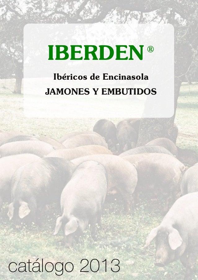 IBERDEN® Ibéricos de Encinasola JAMONES Y EMBUTIDOS catálogo 2013