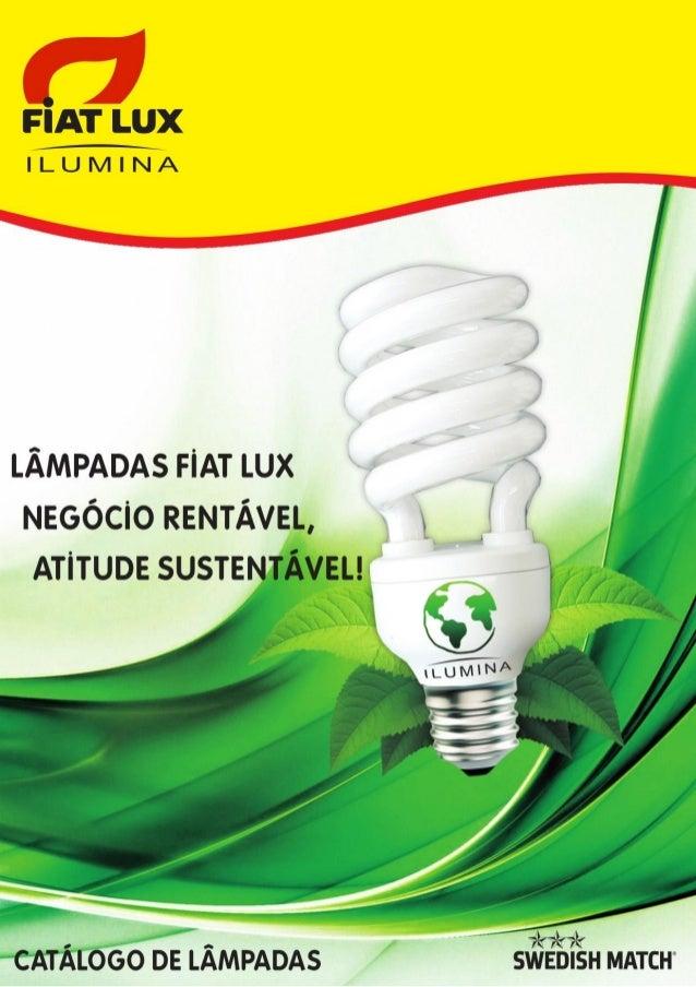 Catálogo de Produtos - Lâmpada Fluorescente Compacta -  Fiat Lux Ilumina (Swedish Match Brasil)