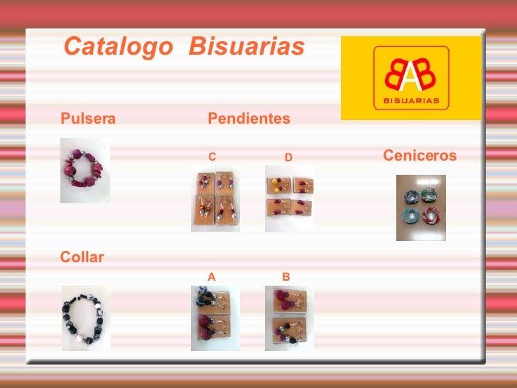 Catalogo  Bisuarias Pulsera Collar Pendientes Ceniceros C D A B
