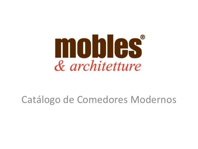 Cat logo de comedores modernos mobles - Catalogo de comedores ...