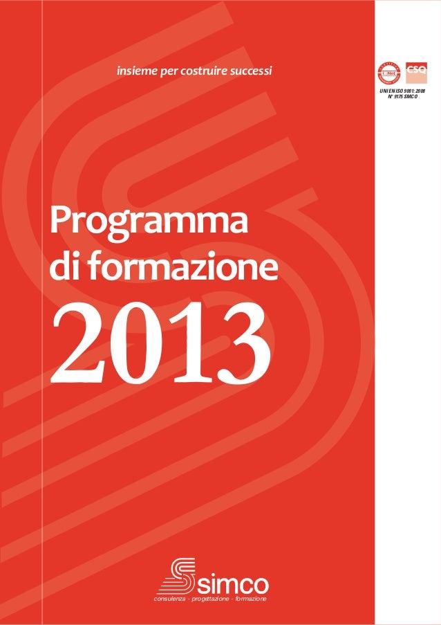 insieme per costruire successi                                                    UNI EN ISO 9001: 2008                   ...