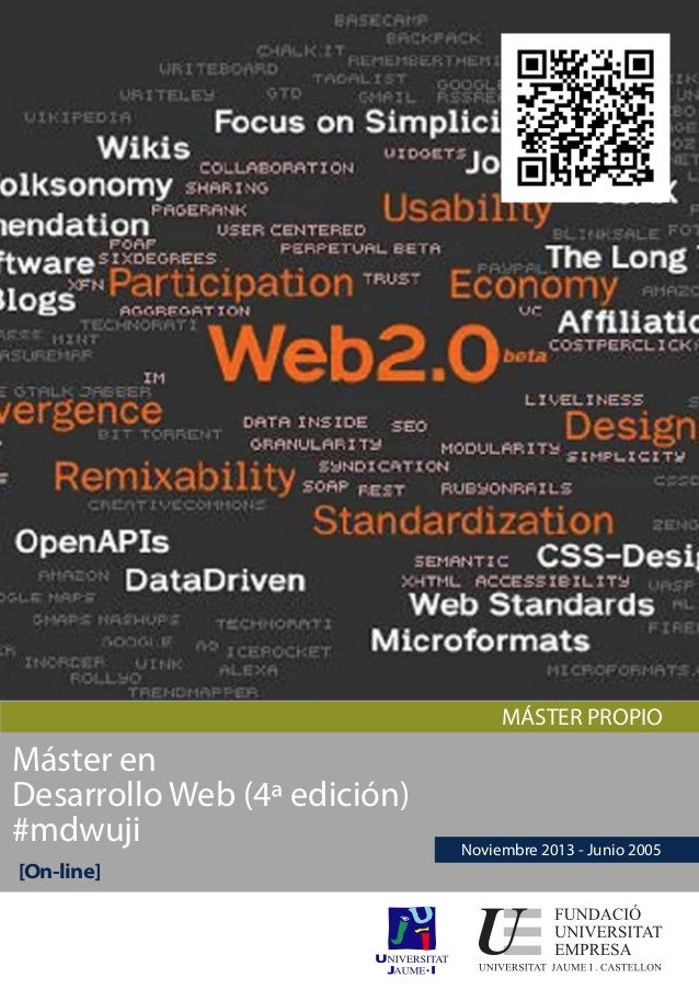 MÁSTER PROPIOMáster enDesarrollo Web (4ª edición)#mdwuji[On-line]Noviembre 2013 - Junio 2005