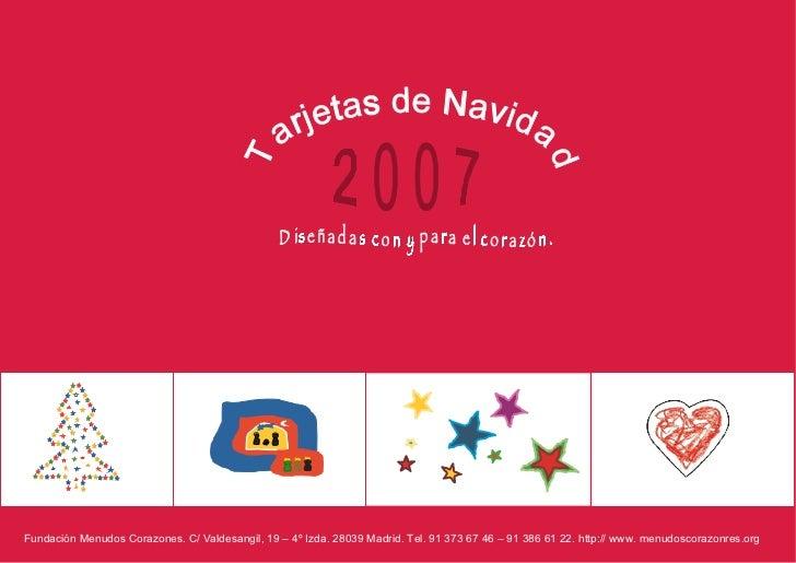 Diseñadas con y para el corazón. Fundación Menudos Corazones. C/ Valdesangil, 19 – 4º Izda. 28039 Madrid. Tel. 91 373 67 4...