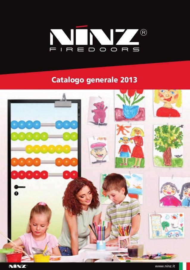 Catalogo 2013 - Edizione 1  data di stampa: aprile 2013  5002009/1 - C07 EDIZIONE 1-2013  Ninz S.p.A. | Corso Trento 2/A |...