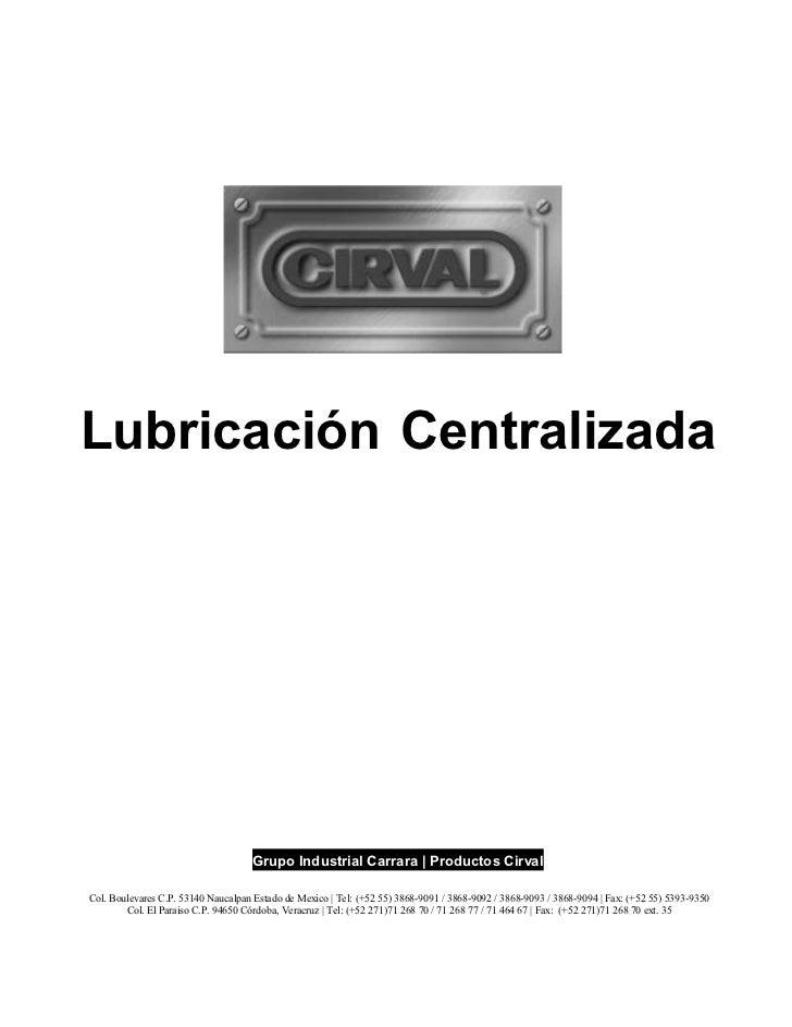 Lubricación Centralizada                                     Grupo Industrial Carrara | Productos CirvalCol. Boulevares C....