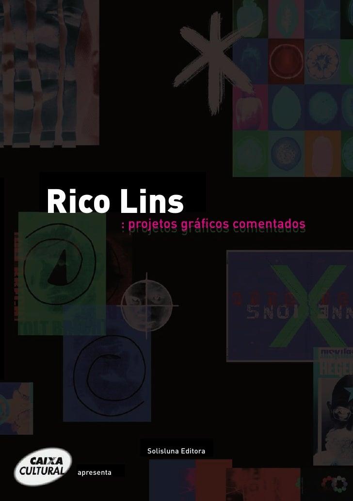 Rico Lins     : projetos gráficos comentados                       Solisluna Editora    apresenta                         ...