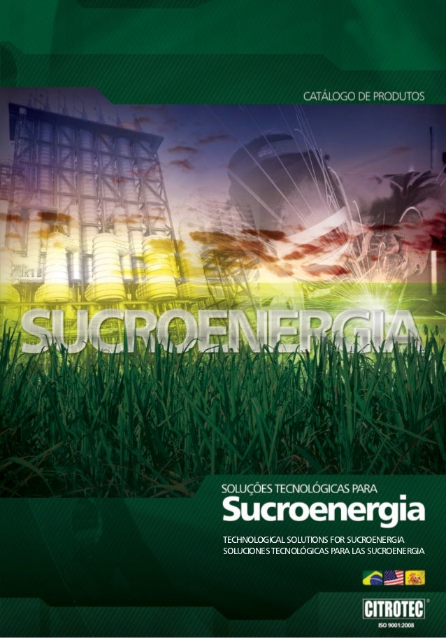Technological Solutions for SucroenergiaSoluciones Tecnológicas para las Sucroenergia              CITROTEC®   |   SUCROEN...
