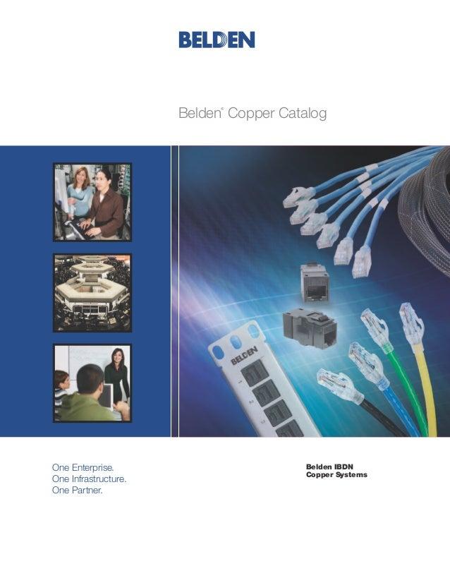 Belden Copper Catalog                            ®One Enterprise.                         Belden IBDN                     ...