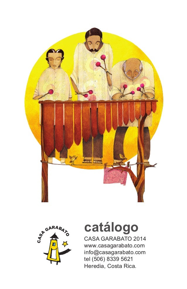 CASA GARABAT O catálogo CASA GARABATO 2014 www.casagarabato.com info@casagarabato.com tel (506) 8339 5621  Heredia, ...