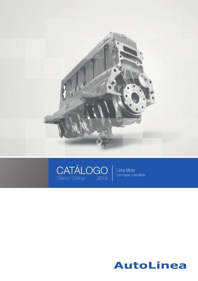 2013 CATÁLOGO Catalog / Catálogo Linha MotorCATÁLOGO Linha Motor Line Engine / Línea Motor 2013Catalog / Catálogo