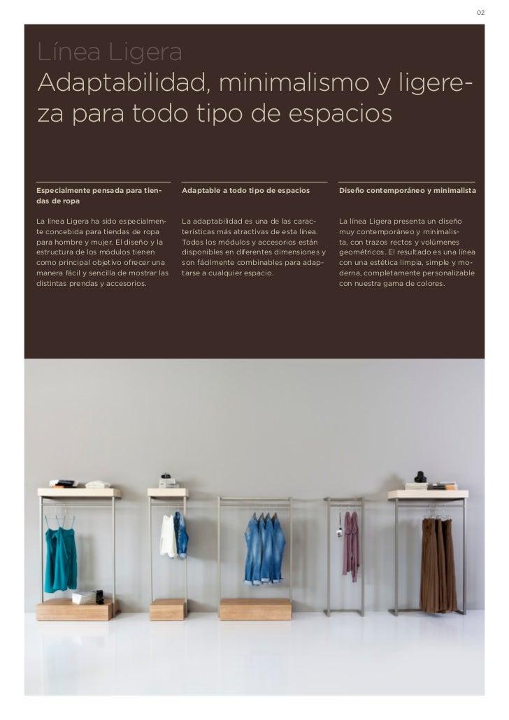 02Línea LigeraAdaptabilidad, minimalismo y ligere-za para todo tipo de espaciosEspecialmente pensada para tien-         Ad...