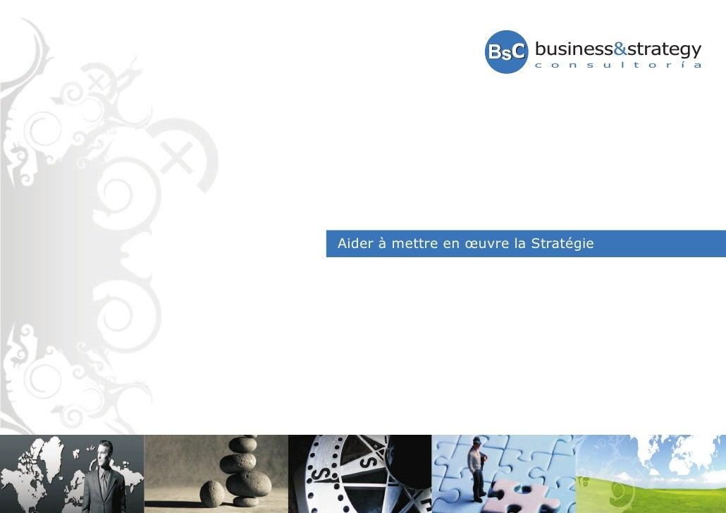 BsC business&strategy                            c   o   n   s   u   l   t   o   r   í   a     Aider à mettre en œuvre la ...