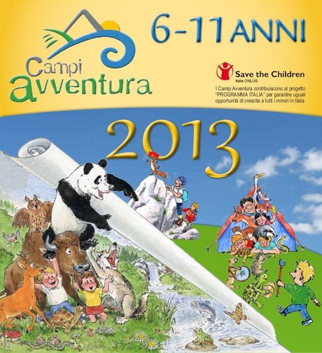 """6- 11 ANNI2013     I Campi Avventura contribuiscono al progetto     """"PROGRAMMA ITALIA"""" per garantire uguali     opportunit..."""