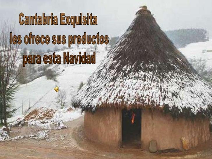 Cantabria Exquisitales ofrece para esta Navidad una     amplia gama de cestas