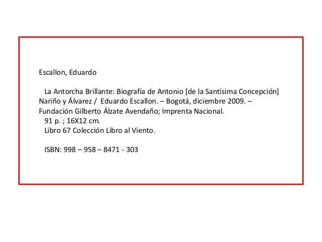 Escallon, EduardoLa Antorcha Brillante: Biografía de Antonio [de la Santísima Concepción]Nariño y Álvarez / Eduardo Escall...