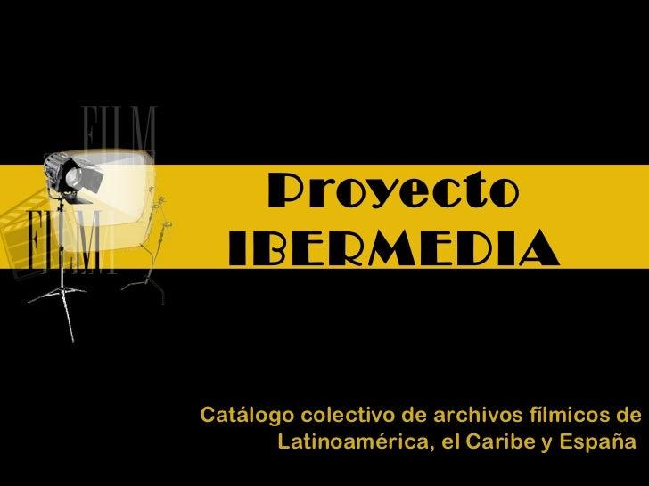 Proyecto Ibermedia