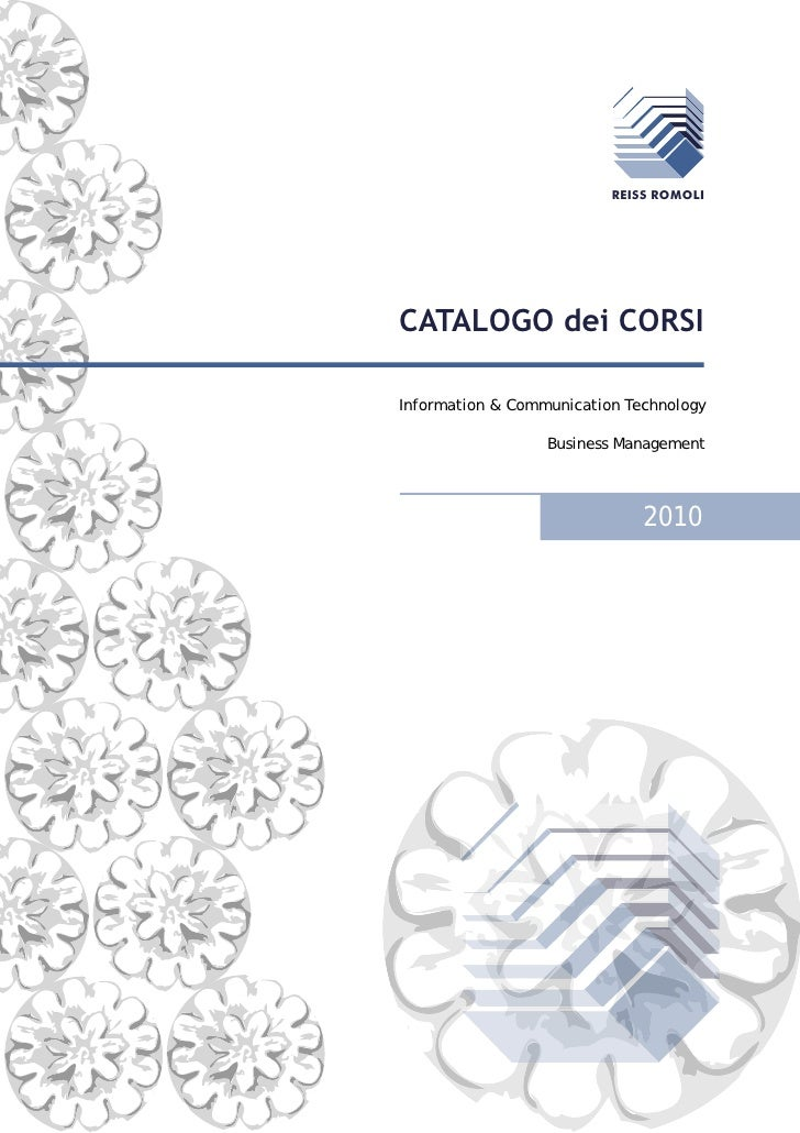 REISS ROMOLI     CATALOGO dei CORSI  Information & Communication Technology                    Business Management        ...