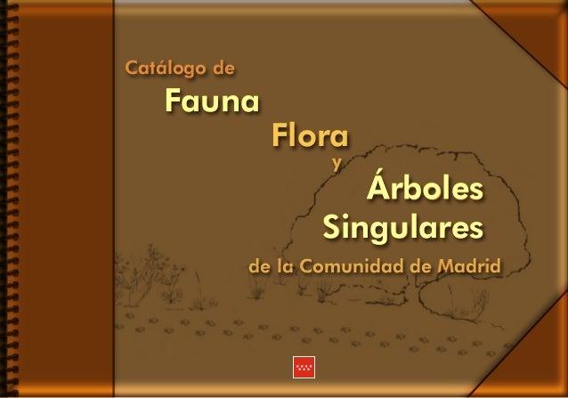 y Catálogo de Flora Árboles Singulares Fauna de la Comunidad de Madrid y Fauna Flora y Árboles Singulares de la Comunidad ...