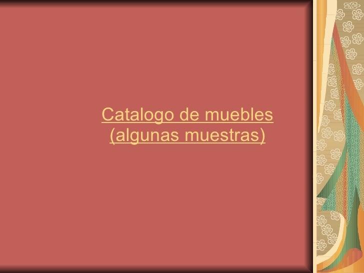Catalogo de muebles  (algunas muestras)