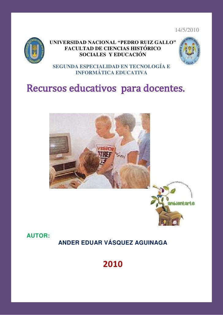 """14/5/2010515747095250-71755142875UNIVERSIDAD NACIONAL """"PEDRO RUIZ GALLO""""FACULTAD DE CIENCIAS HISTÓRICOSOCIALES  Y EDUCACIÓ..."""