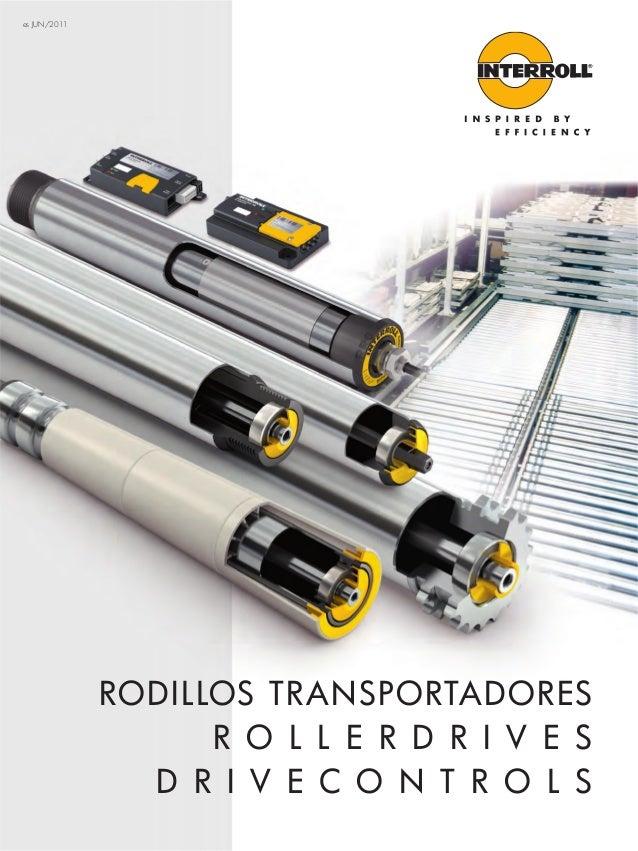es JUN/2011 Rodillos Transportadores R o l l e r d r i v e S Dr i v e C o n t R o l s Rodillostransportadores,Rollerdrives...
