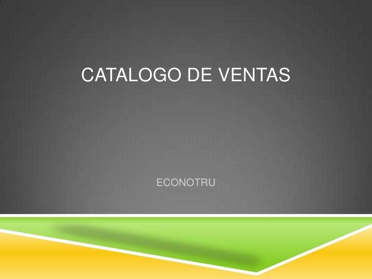 CATALOGO DE VENTAS<br />ECONOTRU<br />