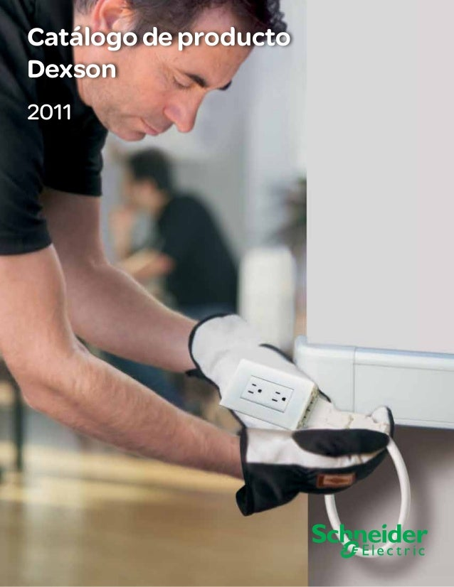 Catálogo de producto Dexson Gama Dexson  Canaletas, Sujeción e Identificación  Soluciones Schneider Electric  2011  1