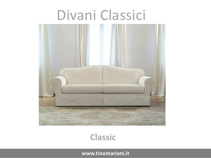 Divani Classici            Classic     www.tinomariani.it