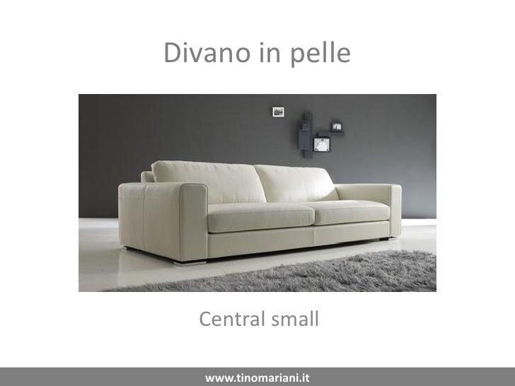 Divano in pelle       Central small     www.tinomariani.it